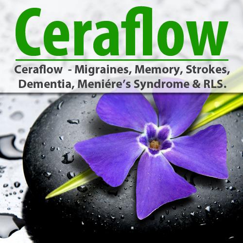 Ceraflow - Migraines, Memory, Strokes, Dementia, Meniére's S. & RLS